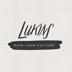 LUKINS #saveyourculture