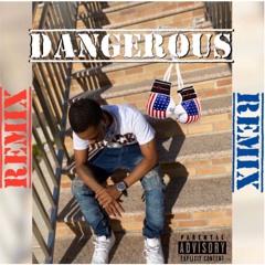 Dangerous Remix