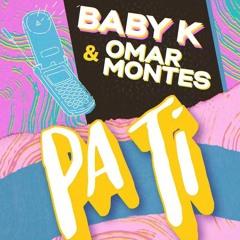 Baby K Ft. Omar Montes - Pa Ti (Dj Nev & Dj Rajobos Remix)