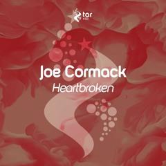 [OUT NOW!] Joe Cormack - Heartbroken (Original Mix) [TAR#138]