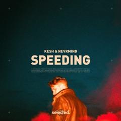 Kesh x NEVRMIND - Speeding