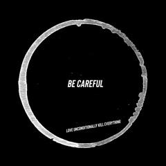 be careful - Nu