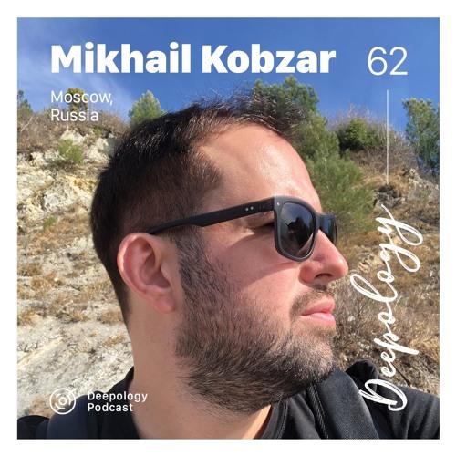 Deepology Podcast #062 | Mikhail Kobzar