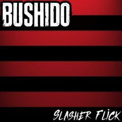 Bushido - Slasher Flick (CLIP)