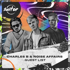 Charles B & Noise Affairs - Guest List [ FREE DOWNLOAD ]