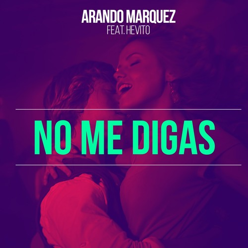 No me digas (feat. Hevito) (Radio Edit)
