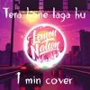 Download Tera hone laga hu | Lemon Remix | 1 Min cover | Lemon Nation Mp3