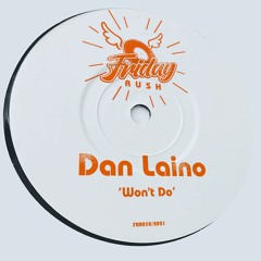 DAN LAINO - Won't Do [FRR030] 7th May 2021