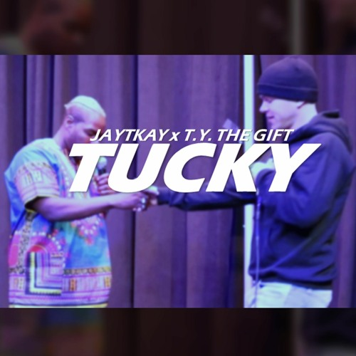 TUCKY ft TY THE GIFT