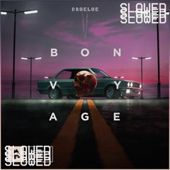 DROELOE - Bon Voyage SLOWED