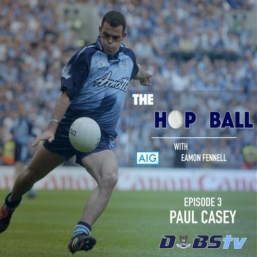 The Hop Ball Episode 3- Paul Casey