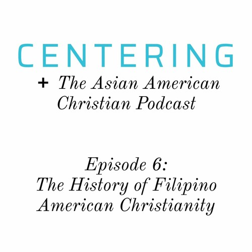 5x06 - The History of Filipino American Christianity