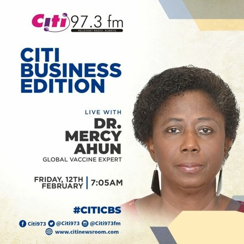 Citi Business Edition: Dr Mercy Ahun talks about immunisation and COVID-19 vaccine