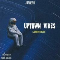 Uptown Vibes (Juanera Version) Artwork