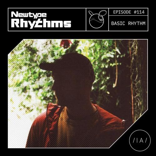 Newtype Rhythms #114 - Special Guest: Basic Rhythm