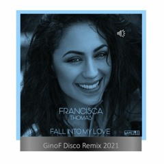 Fall Into My Love   Francisca Thomas Disco Remix 2021