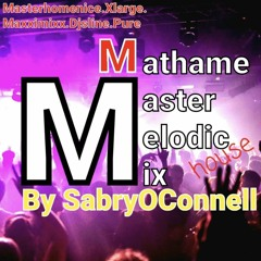 MASTER MELODIC MIX . MATHAME BY SABRYOCONNELL