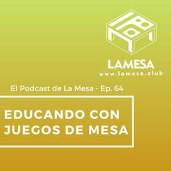 Ep. 64 - Educando con Juegos de Mesa