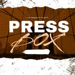 PRESS BOX FT. BIG MONEY X ICON MAGANO X YPT X