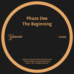 PREMIERE: Phaze Dee - The Beginning [Yesenia]