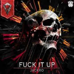 Jackro - Fuck It Up