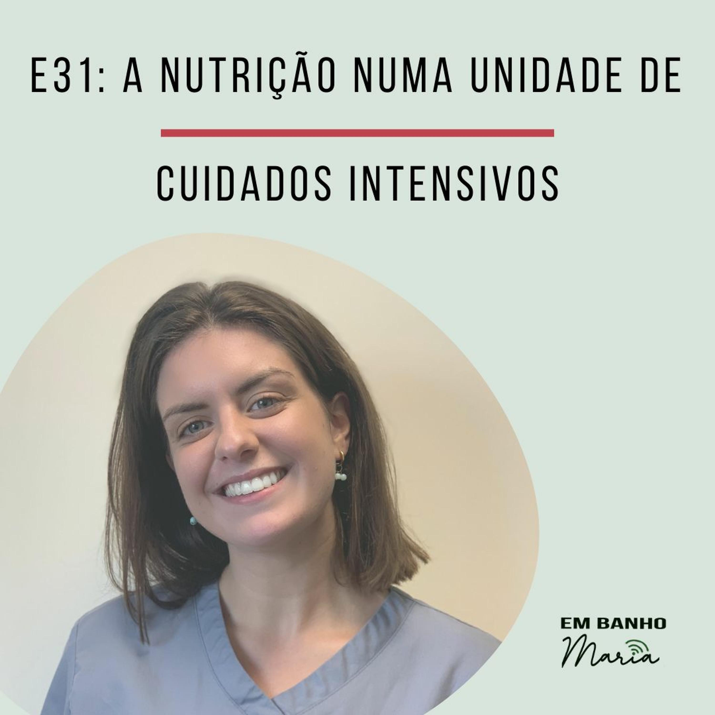 E31: A nutrição numa unidade de cuidados intensivos