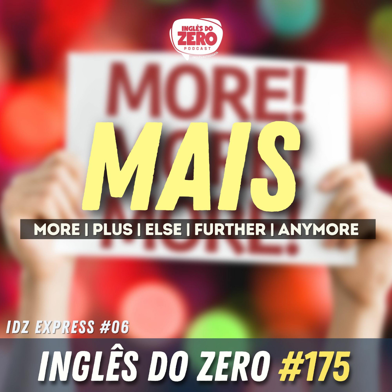 IDZ #175 - IDZ EXPRESS 06 - Diferentes Usos de MAIS
