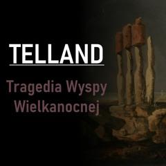 Telland | Tragedia Wyspy Wielkanocnej