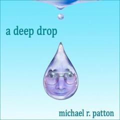 A Deep Drop