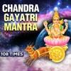Chandra Gayatri Mantra 108 Times