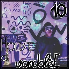 House of vandalisE Vol. 10