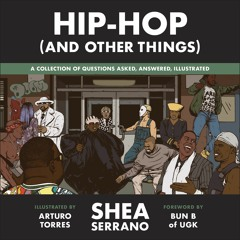 Hip-Hop (And Other Things)by Shea Serrano Read by Bernardo Cubria - Audiobook Excerpt