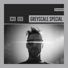 GREYSCALE Special 020 - Sraunus