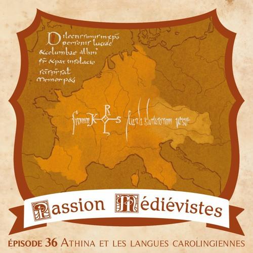 Épisode 36 - Athina et les langues carolingiennes