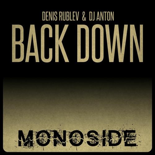 Denis Rublev & DJ Anton - BACK DOWN // MS148