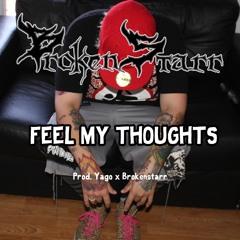 Feel My Thoughts (Prod.Yago X Brokenstarr)