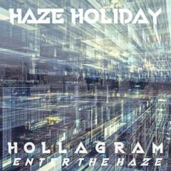 01 - HAZE HOLIDAY - Enter The Haze (Intro)