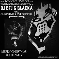 DJ BFJ & MC BLACKA ON KOOL LONDON 24-12-2020 -BASHY BASHY MEETS CREEEEPY CREEEEEPY