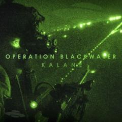 KALANE - OPERATION BLACKWATER (FREE DL)