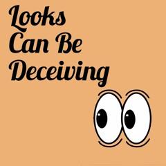 Looks Can Be Deceiving - June 13, 2021