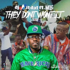 DJ Hit Dat - They Don't Want It ft Mo3