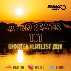 Afrobeats 101 [Updated Playlist] - New Afrobeats Mix 2020    Mixed By @DEEJAYWHY_