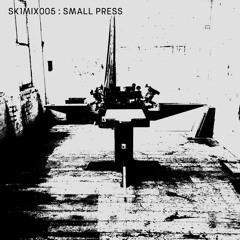 SK1MIX005 : SMALL PRESS