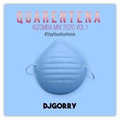 Quarentena Kizomba Mix 2020 By Dj Gorry Vol.1