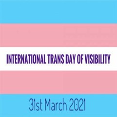 Tafe Radio - A Day For - International Trans Day of Visibility by E Lamplugh