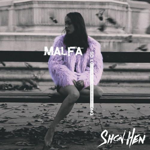 Malfa - So Long (Shon Hen Remix)