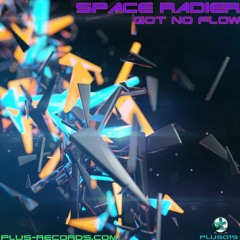 Space Raider - Got No Flow *OUT NOW*