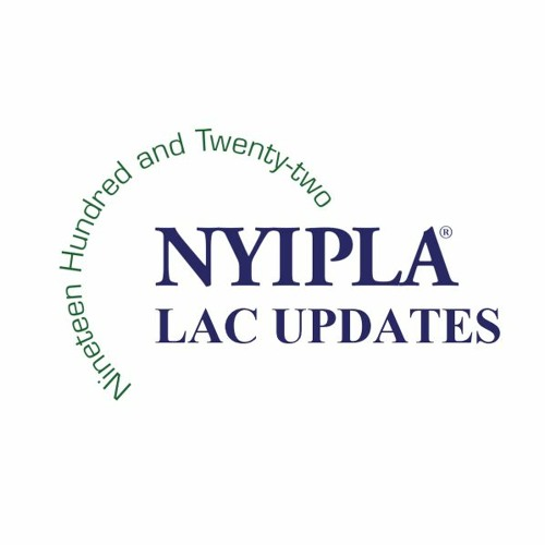 Updates from the NYIPLA LAC Episode 1 - An Introduction to the NYIPLA's Legislative Action Committee