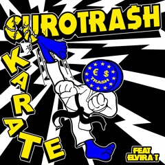 Yellow Claw presents €URO TRA$H - Karate (Ft. Elvira T)