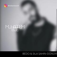 BEDO & SILA ŞAHİN - DÖNÜYORUM EVE ( MUHARREM ECE REMİX )